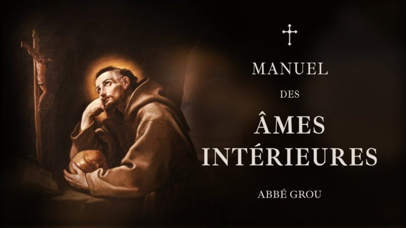 Manuel des âmes intérieures : 1 – De la vraie et solide dévotion