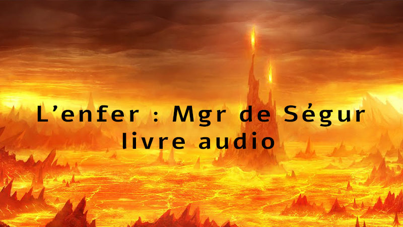 L'Enfer de Mgr De Segur : livre audio