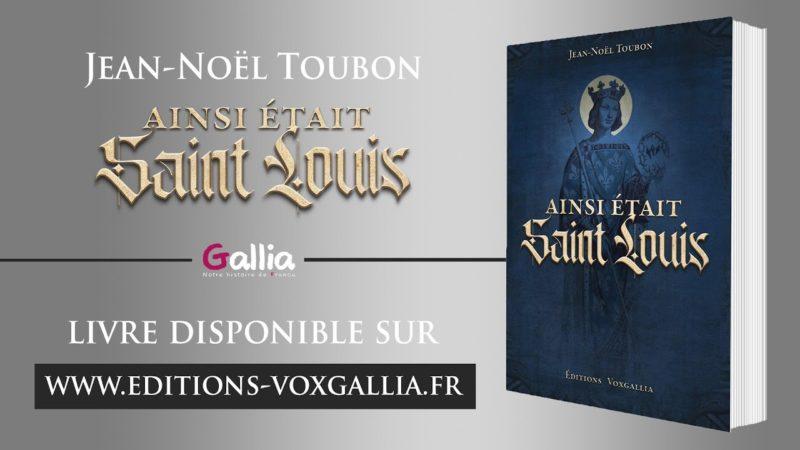 Ainsi était Saint Louis de Jean-Noël Toubon
