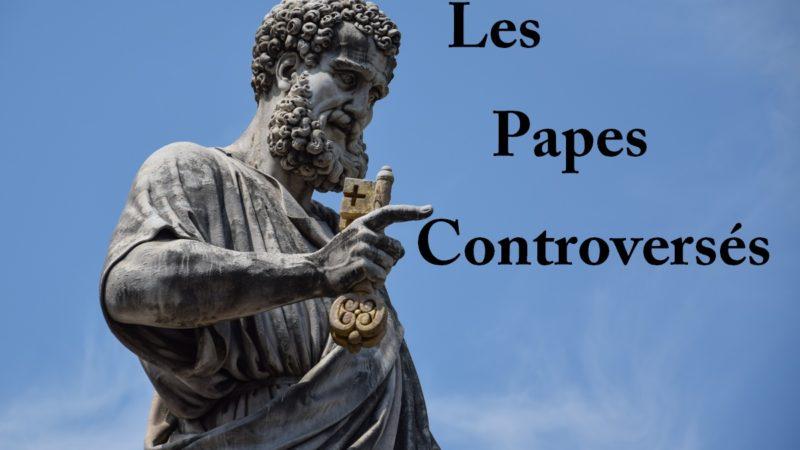 Les Papes controversés