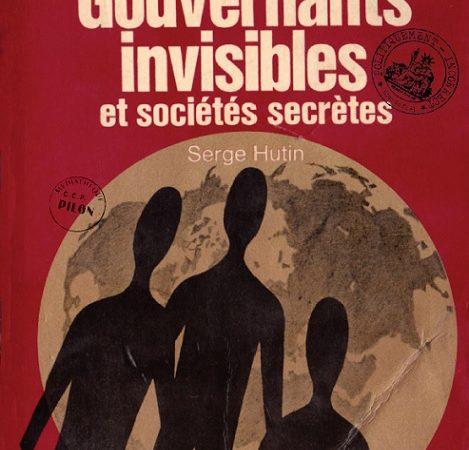L'État Profond et le Gouvernement Invisible- Serge Hutin