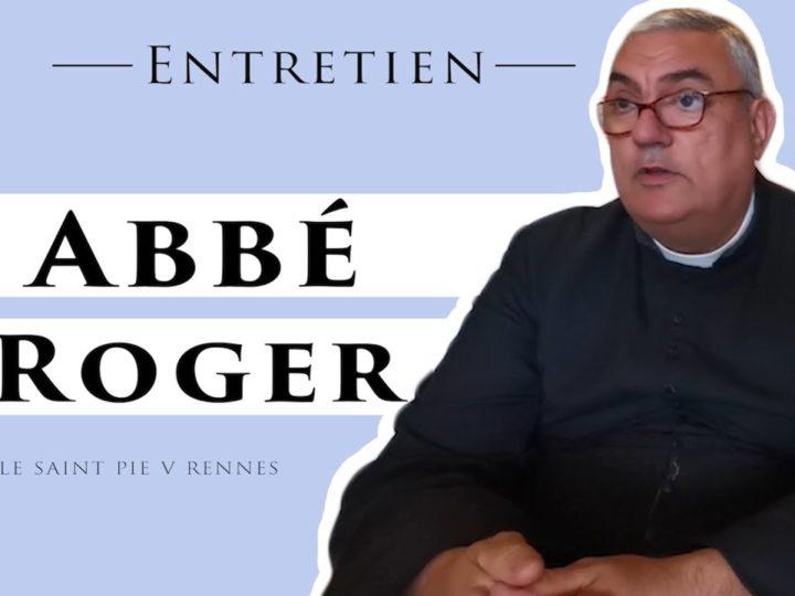 Entretien avec M. l'abbé Roger de la Chapelle Saint Pie V de Rennes