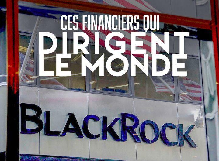 Documentaire Ces financiers qui dirigent le monde BlackRock