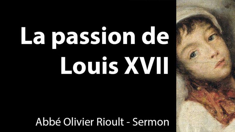 La passion de Louis XVII – Sermon de M. l'abbé Rioult