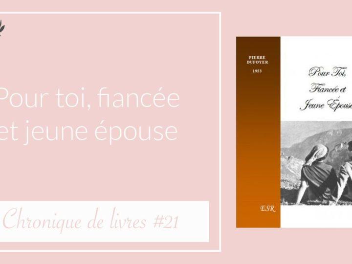 À toi, fiancée et jeune épouse, chronique de livres#21