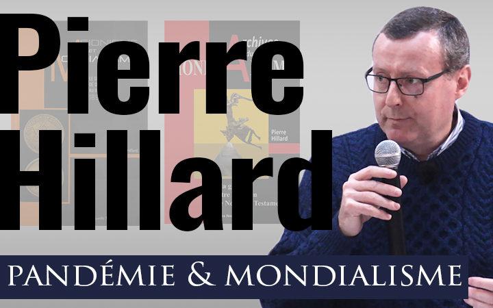 Pierre Hillard : pandémie & mondialisme. [Conférence]