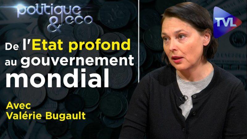 De l'État profond au gouvernement mondial – Valérie Bugault