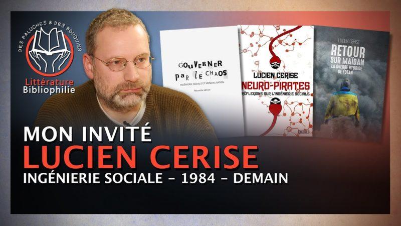 Lucien Cerise – L'ingénierie sociale
