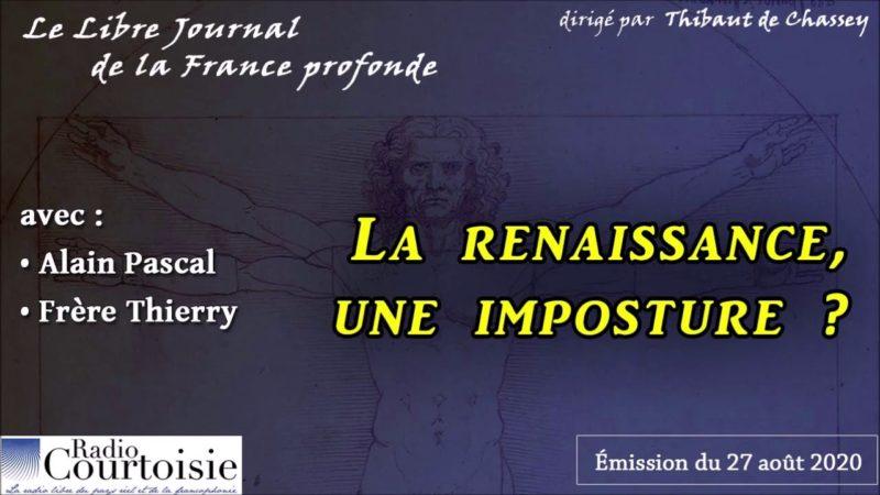 « La Renaissance, une imposture » par Alain Pascal, avec le frère Thierry- Radio Courtoisie