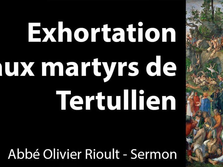 Exhortation aux martyrs de Tertullien – Sermon