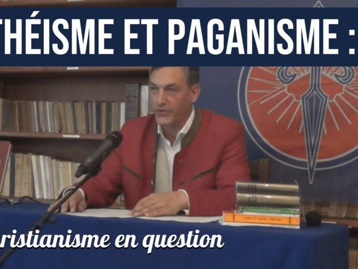 Gilles de Beaupte – Athéïsme et paganisme : le christianisme en question