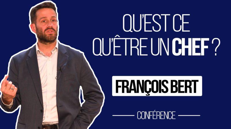 Qu'est ce qu'être un chef aujourd'hui ? – François Bert