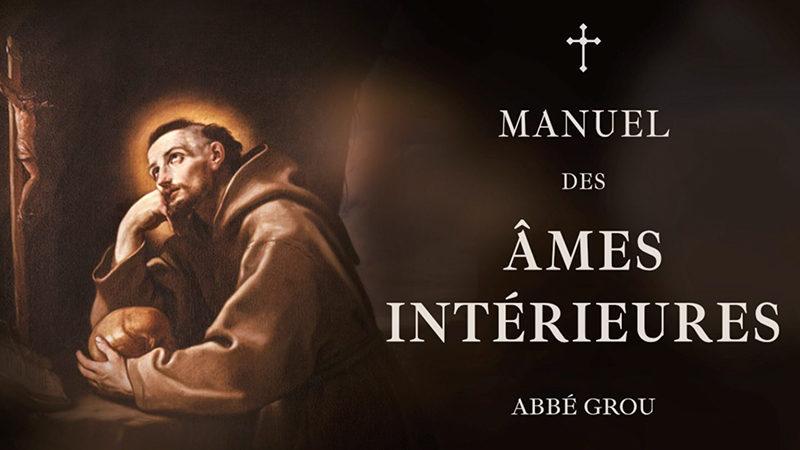Manuel des âmes intérieures : De la vraie et solide dévotion