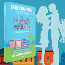 Le roman de Gary Chapman : Les promesses du printemps