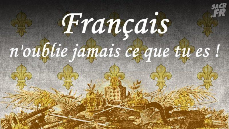Français n'oublies jamais ce que tu es !