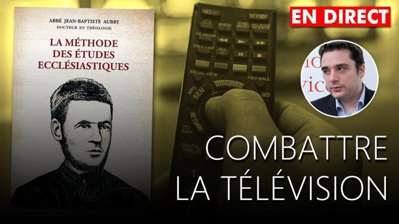 Combattre la télévision par les principes – Adrien Abauzit – Abbé Aubry vs servitude volontaire