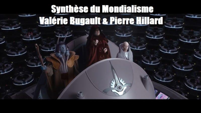 Synthèse du Mondialisme -Valérie Bugault & Pierre Hillard